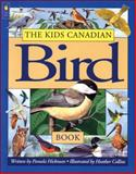 The Kids Canadian Bird Book, Pamela Hickman, 1550741969
