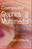 Computer Graphics and Multimedia : Applications, Problems and Solutions, John DiMarco, 1591401968