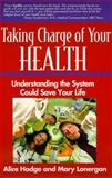 Taking Charge of Your Health, Alice Hodge and Mary Lonergan, 1885221967