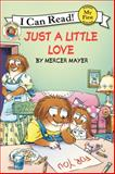 Little Critter: Just a Little Love, Mercer Mayer, 0062071963