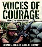 Voices of Courage, Ronald J. Drez and Douglas Brinkley, 0821261967