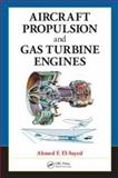 Aircraft Propulsion and Gas Turbine Engines, El-Sayed, Ahmed F., 0849391962