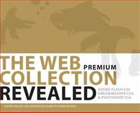 The Web Collection Revealed : Adobe Dreamweaver Cs4, Adobe Flash Cs4, and Adobe Photoshop Cs4, Bishop, Sherry and Shuman, James E., 1435441966