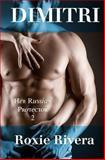 DIMITRI (Her Russian Protector #2), Roxie Rivera, 1484881966