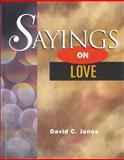 Sayings on Love, David C. Jones, 1550591967