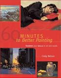 60 Minutes to Better Painting, Craig Nelson, 1581801963