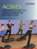 ACSM's Resources for the Group Exercise Instructor, American College of Sports Medicine, 1608311961