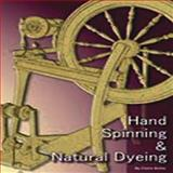 Hand Spinning and Natural Dyeing, Claire Boley, 1904871968