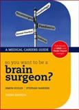 So you want to be a brain Surgeon?, , 0199231966
