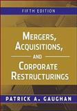 Mergers, Acquisitions, and Corporate Restructurings, Patrick A. Gaughan, 0470561963