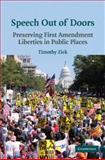 Speech Out of Doors : Preserving First Amendment Liberties in Public Places, Zick, Timothy, 0521731968