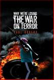 Why We're Losing the War on Terror, Rogers, Paul, 0745641962