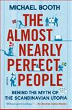 The Almost Nearly Perfect People, Michael Booth, 1250061962