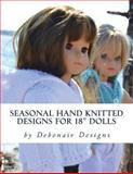 Seasonal Hand Knitted Designs for 18 Dolls, Deborah Patterson, 1490331964
