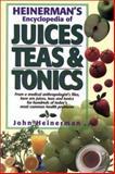 Heinerman's Encyclopedia of Juices, Teas and Tonics, John Heinerman, 0132341964