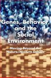 Genes, Behavior, and the Social Environment : Moving Beyond the Nature - Nurture Debate, Behavioral, and Genetic Factors in Health Committee on Assessing Interactions Among Social, Board on Health Sciences Policy, Institute of Medicine, 0309101964