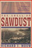 The Smell of Sawdust, Richard J. Mouw, 0310231965