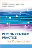 Person Centred Practice for Professionals, Jeanette Thompson, Jackie Kilbane, Helen Sanderson, 0335221963