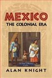 Mexico Vol. 2 : The Colonial Era, Knight, Alan, 0521891965