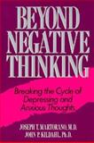 Beyond Negative Thinking : Breaking the Cycle of Depressing and Anxious Thoughts, Martorano, J. T. and Kildahl, J. P., 0306431963