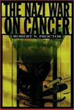 The Nazi War on Cancer, Proctor, Robert N., 0691001960