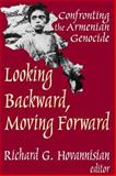 Looking Backward, Moving Forward : Confronting the Armenian Genocide, , 0765801965