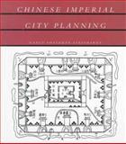 Chinese Imperial City Planning, Nancy Shatzman Steinhardt, 0824821963