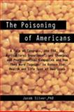 The Poisoning of Americans, Jacob Silver, 147594196X