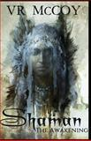 Shaman: the Awakening, V. McCoy, 1499181965