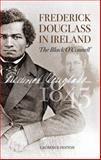 Frederick Douglass in Ireland, Laurence Fenton, 1848891962
