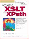 Definitive XSLT and XPATH, Holman, G. Ken, 0130651966