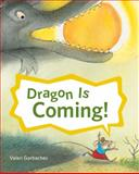 Dragon Is Coming!, Valeri Gorbachev, 0152051961