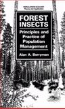 Forest Insects : Principles and Practice of Population Management, Berryman, A. A., 0306421968