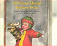 All Dressed up and Nowhere to Go, Daniel M. Joseph and Lydia J. Mendel, 0395601967