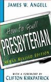 How to Spell Presbyterian, Angell, James W., 0664501966