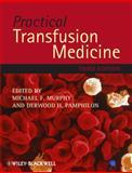 Practical Transfusion Medicine, Murphy, Michael F. and Pamphilon, Derwood H., 1405181966