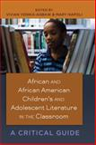 African and African-American Children's and Adolescent Literature in the Classroom : A Critical Guide, Yenika-Agbaw, Vivian , 1433111969