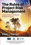 The Rules of Project Risk Management, Chapman, Robert James, 147241196X