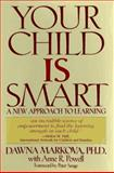 Your Child Is Smart, Markova, Dawna and Powell, Anne R., 1567311962