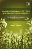Global Governance of Food and Agriculture Industries : Transatlantic Regulatory Harmonization and Multilateral Policy Cooperation for Food Safety, , 1843761963