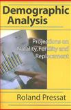 Demographic Analysis : Projections on Natality, Fertility and Replacement, Pressat, Roland, 0202361977