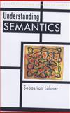 Understanding Semantics, Kortmann, Bernd and Loebner, Sebastian, 0340731974