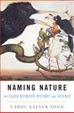 Naming Nature, Carol Kaesuk Yoon, 0393061973