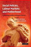 Social Policies, Labour Markets and Motherhood : A Comparative Analysis of European Countries, , 0521141974