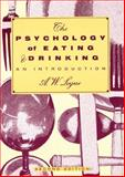 The Psychology of Eating and Drinking, Logue, Alexandra W., 071672197X