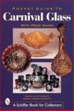 Pocket Guide to Carnival Glass, Monica Lynn Clements and Patricia Rosser Clements, 0764311972