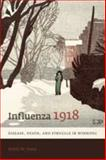 Influenza 1918 : Disease, Death, and Struggle in Winnipeg, Jones, Esyllt W., 0802091970