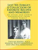 Lest We Forget: a Collection of Favorite Recipes and Memories, Twylah Mader and Alice Manuel, 1479261971