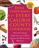 Dana Carpender's Every Calorie Counts Cookbook, Dana Carpender, 1592331971
