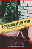 Communicating War : Memory, Media and Military, , 1845491971